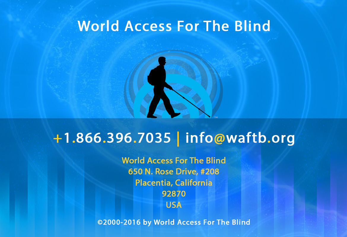 Footer banner shows the World Access For The Blind logo set against a backdrop of blue Flash Sonar waves emanating from the center over a global map with vertical sound wave bars along the bottom. Text reads: World Access For The Blind. +1.866.396.7035 | info@waftb.org. World Access For The Blind, 650 North Rose Drive, #208, Placentia, California, 92870, USA. © 2000-2016 World Access For The Blind.