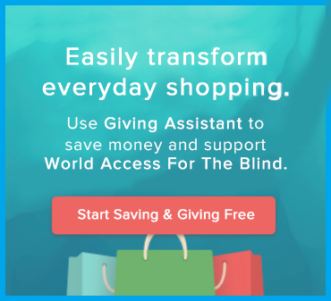 Easily transform everyday shopping. Use Giving Assistant to save money and support World Access For The Blind. Image shows shopping bags and a button reading Start Saving and Giving Free.