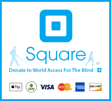 Donate to World Access For The Blind via Apple Pay, Android Pay, Visa, MasterCard, American Express or Discovery by clicking this box.
