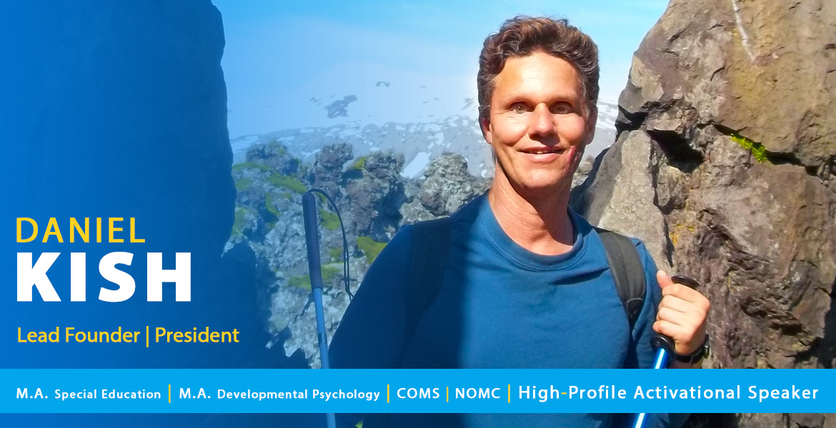 Page banner photo shows Daniel Kish standing between two rock formations in Iceland. Text overlay reads: Daniel Kish, lead Founder | President. The text band reads: Masters Arts degree in Developmental Psychology, Master's Arts degree in Special Education, COMS (Certified Orientation and Mobility Specialist), NOMC ) National Orientation and Mobility Certification), High-Profile Activational Speaker.