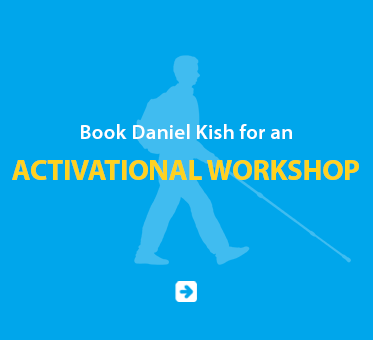 Boxed link banner reads: Book Daniel Kish for an Activational Workshop. Click on the banner to go to the booking page.