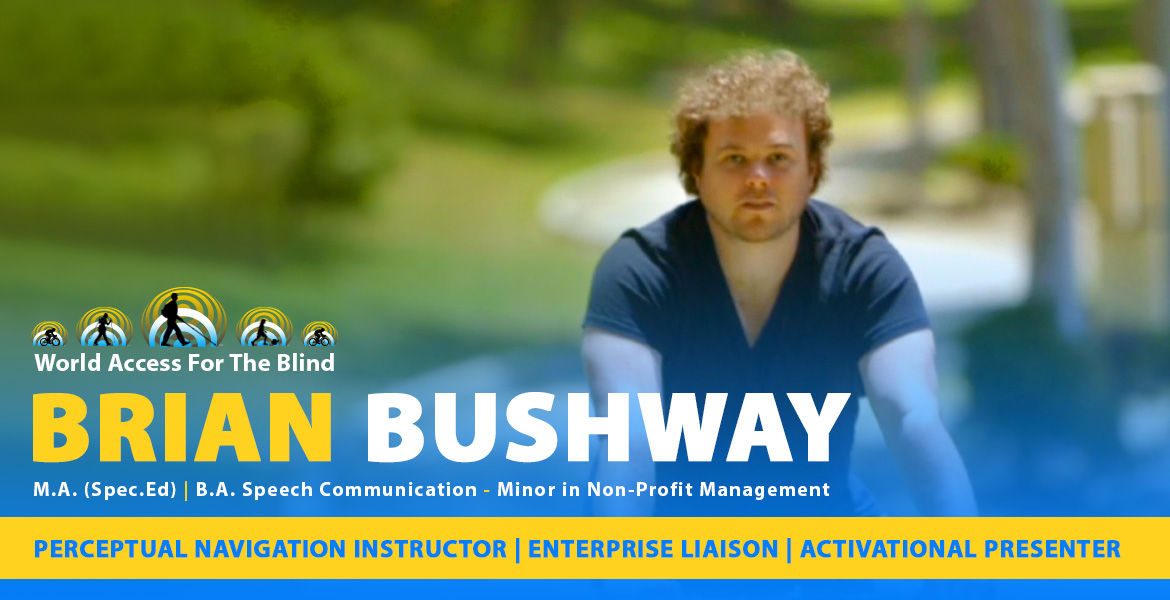 Main banner: Brian Bushway riding a bicycle in a Los Angeles park on a sunny day. Caption: Brian Bushway, Perceptual Navigation Instructor. Master of Arts degree in Special Education | Enterprise Liaison | Activational Presenter.