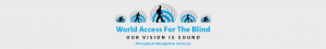 World Access For The Blind, Our Vision Is Sound. Perceptual Navigation Services. Logo Banner.
