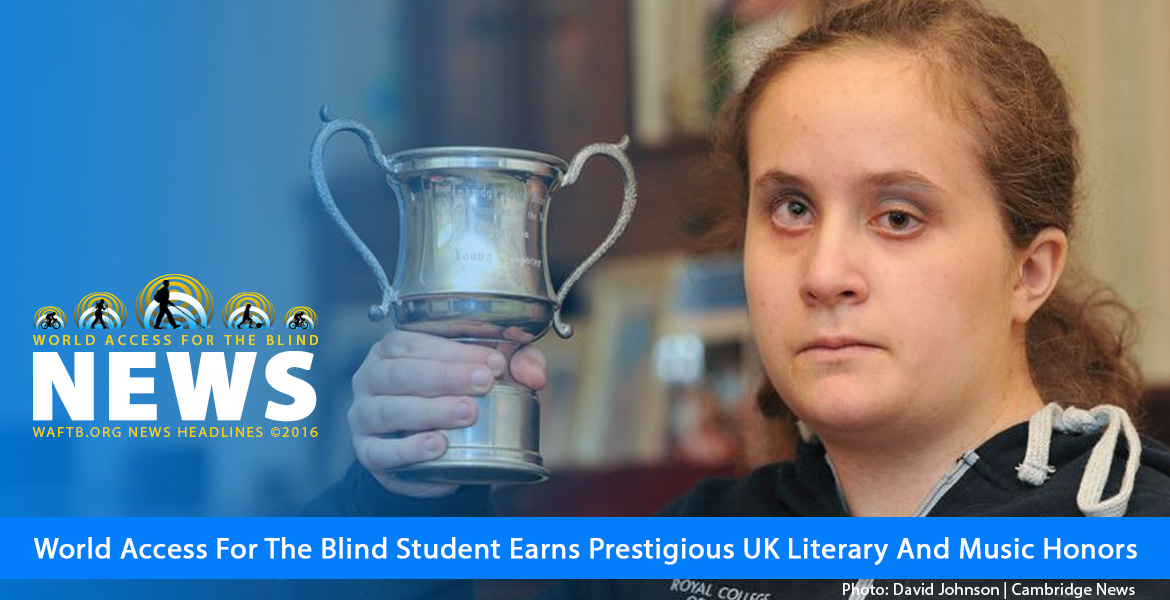 WAFTB News: World Access For The Blind student earns prestigious UK Literary and Music Honors. Image: Alexia Sloane holds her trophy for being named Cambridge Young Composer of the Year.