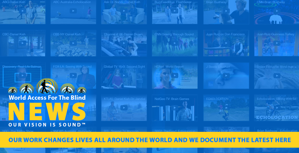 World Access For The Blind News.Our work changes lives all around the world and we document the latest here. Image. Grid of video thumbnails of WAFTB coverage is set behind transparent blue wall.