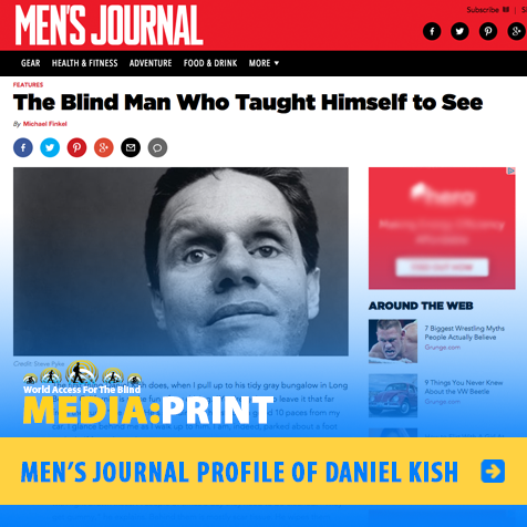 MEDIA:Print - Men's Journal Profile of Daniel Kish. Image: Screengrab of page with Men's Journal logo andthtle: The blind man who taught himself to see.