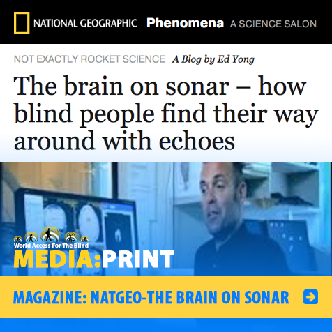 Media: Print: Magazine: NatGeo - The Brain On Sonar. Image of National Geographic Magazine online Phenomena - A Science Salon.Not Exactly Rocket Science- A blog by Ed Yong. The brain on sonar - how blind people find their way with echoes. Photo of scientist with brain scans on a computer monitor behind him.