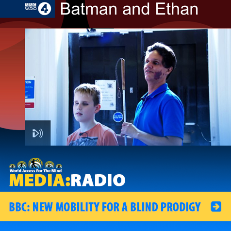 BBC: New Mobility For A Blind Prodigy. Image: BBC Radio 4 logo and photo of Daniel Kish and Ethan David Loch with the title Batman and Ethan.