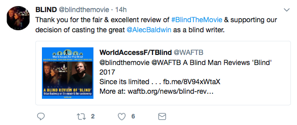 Screegrab from Twitter reads: BLIND @BlindTheMovie: Thank you for the fair and excellent review of BlindTheMOvie and supporting our decision of casting the great Alec Baldwin as a blind writer. Image: Screengrab of @WAFTB A Blind Man reviews 'Blind' 2017 with links to our coverage on Facebook and on this page.