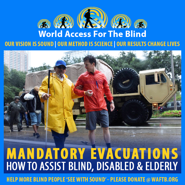 WAFTB Facebook Module frames a photo of blind Marine Veteran Enrique Alva being assisted by a volunteer as he's evacuated from his home in Houston just before the arrival of Hurricane Harvey. Caption: Mandatory Evacuations. How to assist blind, disabled and elderly.