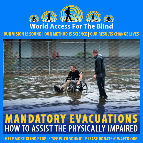 WAFTB Facebook Module frames a man walking beside another man in a manual wheelchair in shin-deep water in the aftermath of Hurricane Harvey in Houston, Texas. Caption: Mandatory Evacuations. How to assist the physically impaired.