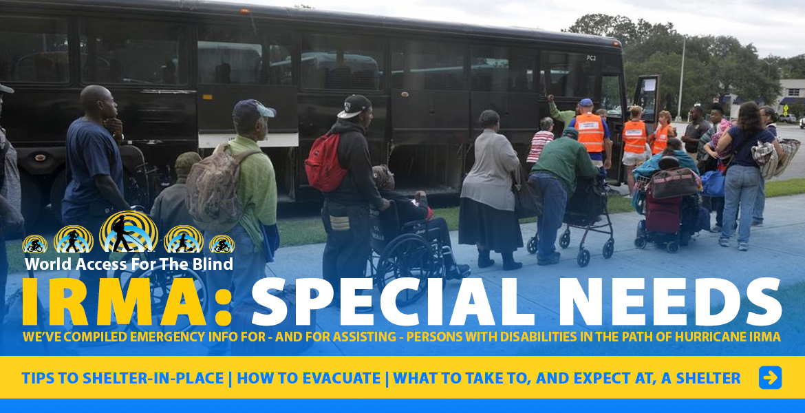 LINK: Image: Persons with special needs line-up to board evacuation buses in Georgia. Captions: IRMA: Special Needs We've compiled emergency info for - and for assisting - persons with disabilities in the path of hurricane Irma. Tips to shelter-in-place | How to evacuate | What to take to, and expect from, a shelter. Click to go to the page.